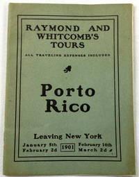 Raymond and Whitcomb's Tours: Porto Rico [Puerto Rico]. Leaving New York 1901