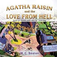 image of Agatha Raisin and the Love from Hell (Agatha Raisin Mysteries, Book 11) (Agatha Raisin Mysteries (Audio))