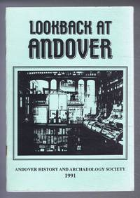 Lookback at Andover, The Journal of the Andover History and Archaeological Society, Volume 1 Number 2. September 1991