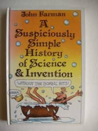 image of A Suspiciously Simple History of Science and Invention  -  Without the Boring Bits