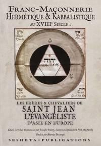 FR ANC-MAÇONNERIE HERMÉTIQUE et KABBALISTIQUE AU XVIIIe SIÈCLE: Les...