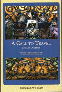 A Call to Travel: Muslim Odysseys by Rumaizah Abu Bakar - Paperback - First edition - 2014 - from The Penang Bookshelf and Biblio.com