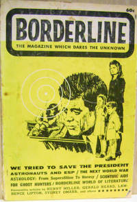 Borderline: The Magazine Which Dares the Unknown, Vol. 1, No. 1, September  1964