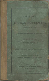 The American Frugal Housewife. Dedicated to those who are not ashamed of economy. Twenty second edition, enlarged and corrected by the author