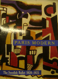 Paris Modern:  The Swedish Ballet, 1920-1925