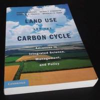 Land Use and the Carbon Cycle: by Daniel G. Brown (Editor) - Paperback - First Edition - 2013 - from Denton Island Books (SKU: dscf8071)