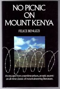 No Picnic on Mount Kenya : An Escape from a Wartime Prison, an Epic Ascent, an All-Time Classic of Mountaineering Literature by  Felice Benuzzi - Hardcover - Third Edition - 1989 - from YesterYear Books and Biblio.co.uk