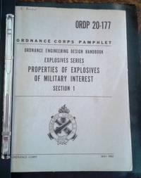 image of Properties of Explosives of Military Interest Section 1 ORDP 20-177  Ordnance Corps Pamphlet Ordnance Engineering Design Handbook