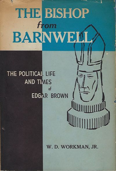 , 1963. First Edition. Signed by both Workman and Sen. Brown on the front endpaper. Biography of Sen...