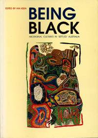 image of Being Black : Aboriginal Cultures in 'Settled' Australia