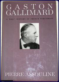 GASTON GALLIMARD. A Half Century of French Publishing.