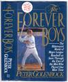 image of The Forever Boys: The Bittersweet World of Major League Baseball as Seen Through the Eyes of the Men Who Played One More Time