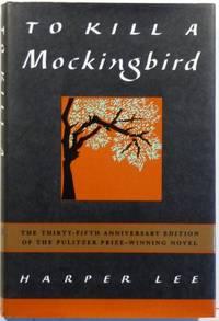 TO KILL A MOCKINGBIRD (THIRTY FIFTH ANNIVERSARY EDITION)