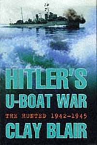 image of Hitler's U-Boat War: The Hunted 1942-45