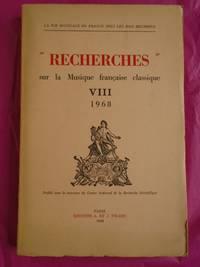 """La Vie Musicale en France Sous Les Rois Bourbons """"RECHERCHES"""" Sur La Musique Francaise Classique VIII 1968"""