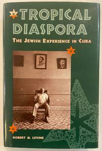 Tropical Diaspora: The Jewish Experience in Cuba