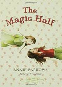 The Magic Half by Annie Barrows - Hardcover - 2008-04-09 - from Books Express (SKU: 1599901323n)