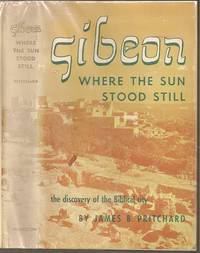Gibeon; Where the Sun Stood Still: The Discovery of the Biblical City