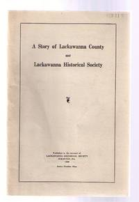 A Story of Lackawanna County and Lackawanna Historical Society