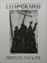 The Lithographs of Prentiss Taylor: A Catalogue Raisonné by Rose, Ingrid and Roderick S. Quiroz - 1996