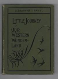 A Little Journey to Our Western Wonderland (California) For Home and School, Intermediate and Upper Grades (Library Of Travel)