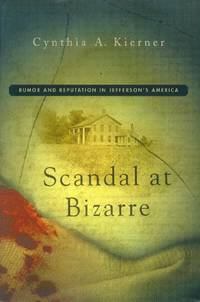 image of Scandal at Bizarre; Rumor and Reputation in Jefferson's America
