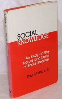 image of Social Knowledge an essay on the anture and limits of social science