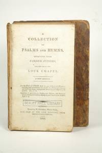 A collection of Psalm and Hymn tunes for the use of the Lock Hospital Chapel ... Vol. 1st
