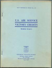 U.S. Air Service Victory Credits: World War I: USAF Historical Study No. 133