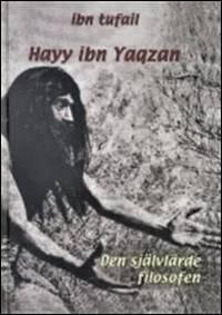 Hayy ibn Yaqzan : den självlärde filosofen