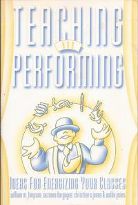 image of Teaching and Performing: Ideas for Energizing Your Classes