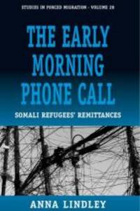 The Early Morning Phonecall: Somali Refugees' Remittances (Forced Migration)