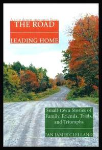 image of THE ROAD LEADING HOME - A Trip Down Memory Lane