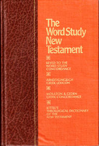 The Word Study New Testament: Containing the numbering system to the Word Study Concordance and the key number index to standard reference works : based on the Authorized Version of the Holy Bible