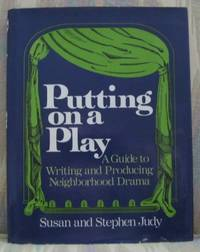 image of PUTTING ON A PLAY:  A GUIDE TO WRITING AND PRODUCING NEIGHBORHOOD DRAMA.