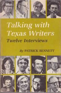 TALKING WITH TEXAS WRITERS.; Twelve Interviews