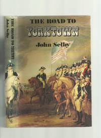 The Road to Yorktown by  John Selby - Hardcover - Reprint - 1976 - from Roger Lucas Booksellers (SKU: 9874)