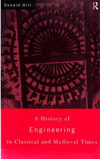 A History of Engineering iin Classical and Medieval Times
