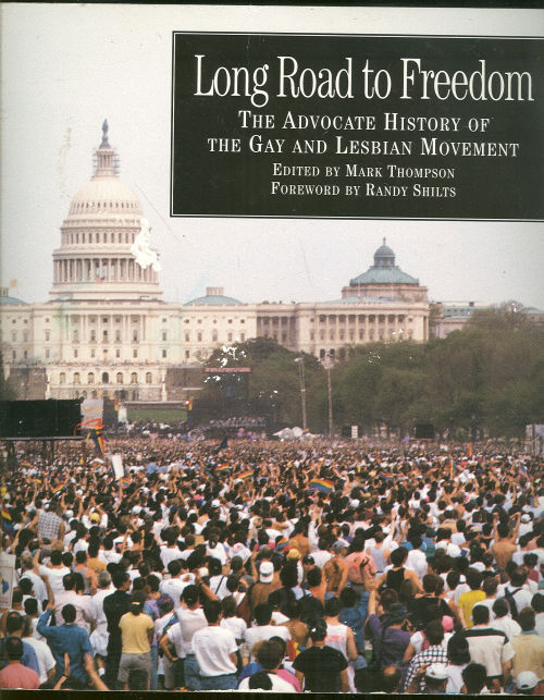 LONG ROAD TO FREEDOM The Advocate History of the Gay and Lesbian Movement, Thompson, Mark