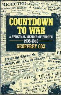 Countdown to War: A Personal Memoir of Europe 1938-1940