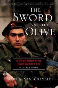 The Sword and the Olive : A Critical History of the Israeli Defense Force