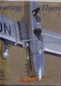Vintage Flyers: A Photographic Essay of Antique and Classic Aircraft