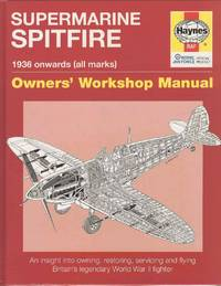 Supermarine Spitfire 1936 Onwards (all marks).  Owner's Workshop Manual