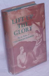 image of Lift Up the Glory.  By the author of This Bright Summer