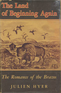 image of The Land of Beginning Again The Romance of the Brazos