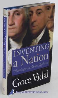 image of Inventing a Nation: Washington, Adams, Jefferson