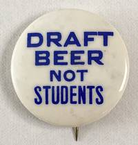 Draft beer not students  [pinback button]