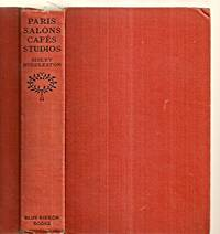 image of PARIS SALONS CAFES, STUDIOS: BEING SOCIAL, ARTISTIC AND LITERARY MEMORIES