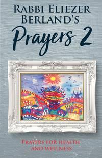 image of Rabbi Eliezer Berland's Prayers 2: Prayers for Health and Wellness