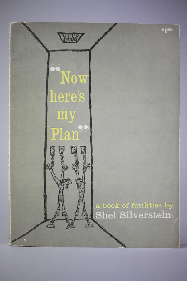 Now Here 39 S My Plan A Book Of Futilities By Silverstein